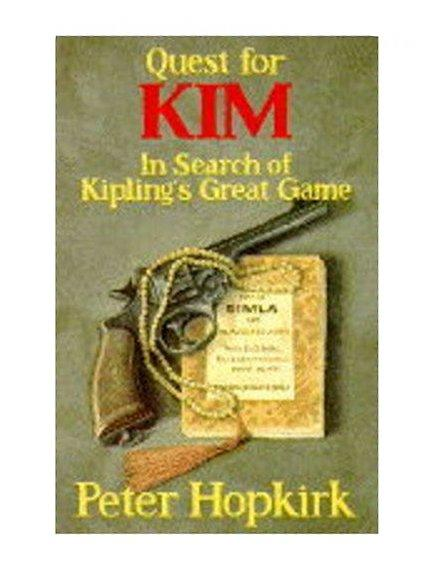 Quest for Kim: In Search of Kipling's Great Game, Peter Hopkirk