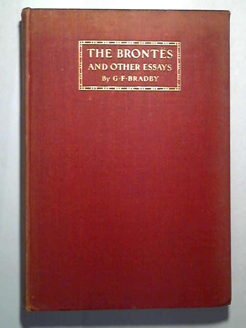 The Brontes and Other Essays, Bradby, Godfrey Fox