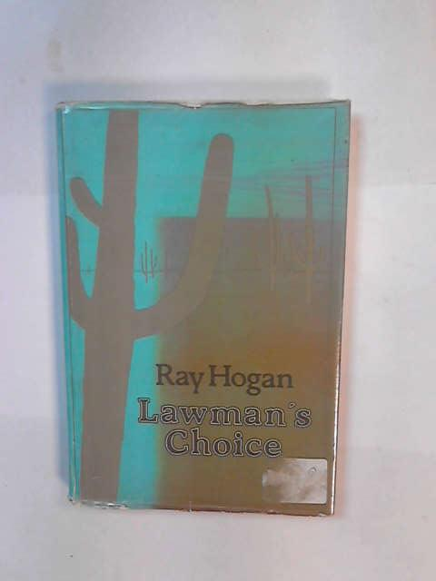 Lawman's Choice, Hogan, Ray