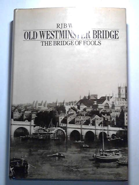 Old Westminster Bridge, Walker, R.J.B.