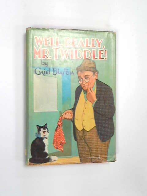 Well, Really Mr.Twiddle!, Blyton, Enid