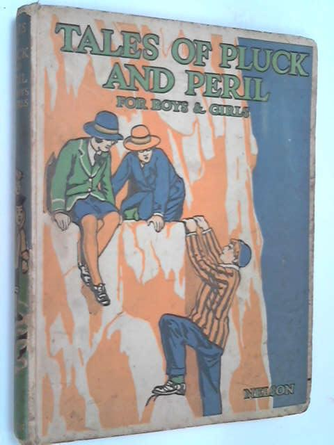 Tales of Pluck and Peril for boys and girls, ,