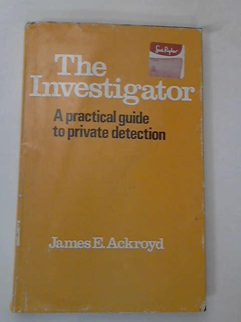 The Investigator, Ackroyd, James E