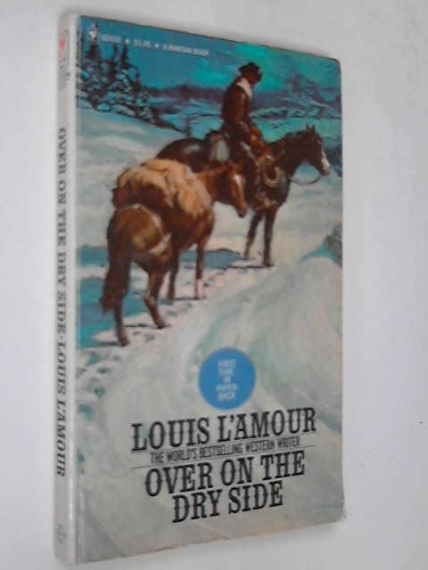 Over on the Dry Side, Louis L'Amour