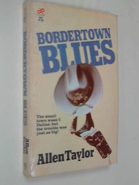Bordertown Blues, Allen Taylor