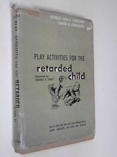 Play Activities for the Retarded Child, Bernice Wells Carlson