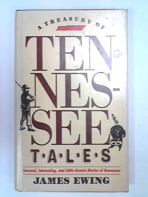 A Treasury of Tennessee Tales, Ewing, James