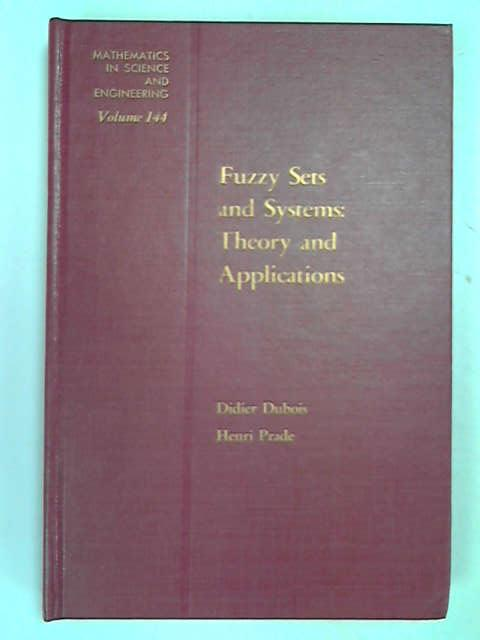 Fuzzy Sets and Systems,: Theory and Applications (Mathematics in Science & Engineering), Didier J. Dubois