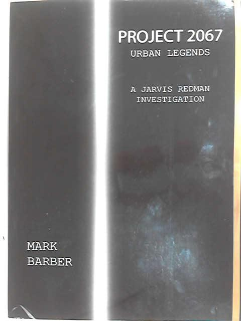 Project 2067: Urban Legends, Barber, Mark