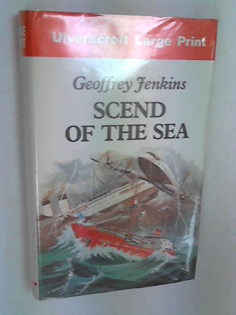 Scend of the Sea (Ulverscroft large print series. [fiction]), Jenkins, Geoffrey