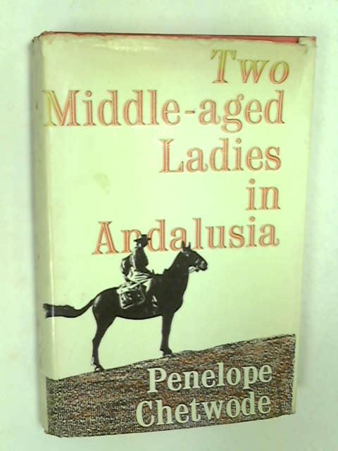 Two Middle-aged Ladies in Andalusia, Chetwode, Penelope