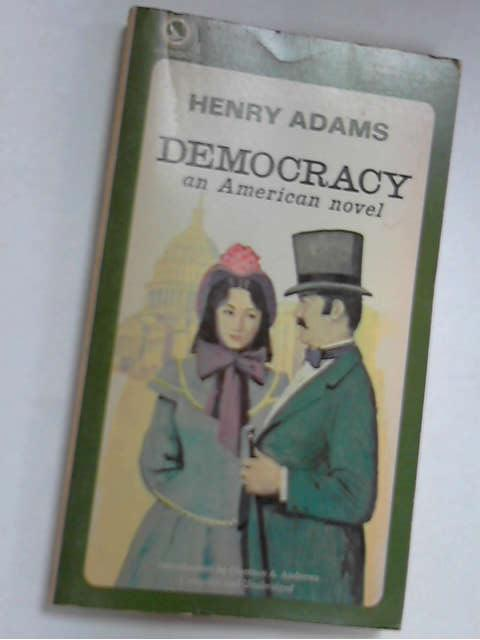 Democracy, Adams, Henry