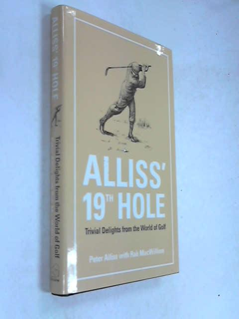 Alliss' 19th Hole: Trivial Delights from the World of Golf, Alliss, Peter