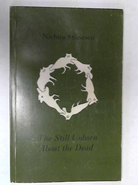 The Still Unborn About the Dead, Nichita Stanescu