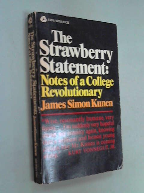 The Strawberry Statement : Notes of a College Revolutionary, James Simon Kunen