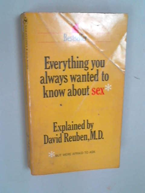 Everything You Always Wanted to Know About Sex but Were Afraid to Ask, Reuben, David R.