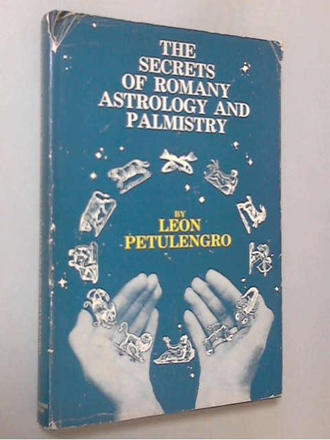 Secrets Of Romany Astrology And Palmistry, Leon Petulengro
