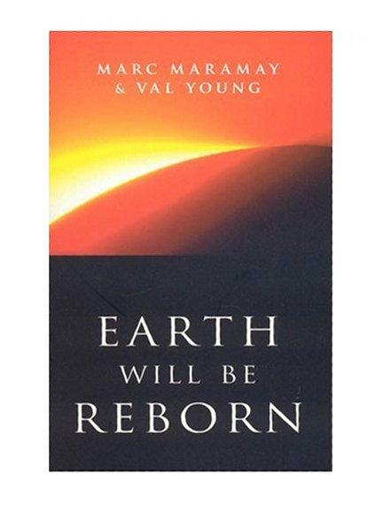 Earth Will Be Reborn: A Sacred Wave Is Coming, Maramay, Marc