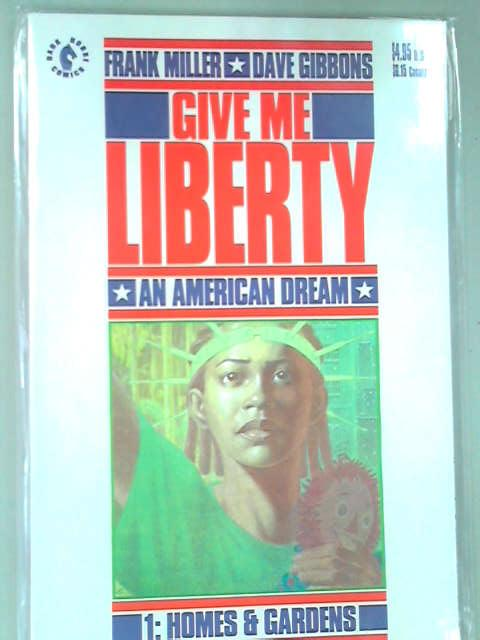 Give Me Liberty: An American Dream 1: Homes and Gardens, Frank Miller