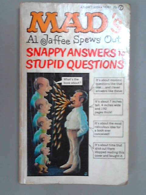 Mad's Al Jaffee Spews Out More Snappy Answers to Stupid Questions, Jaffee, Al