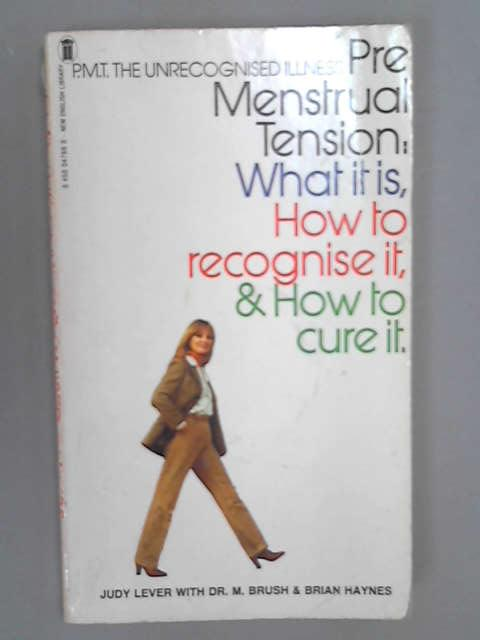 Pre-menstrual Tension: The Unrecognised Illness, Lever, Judy