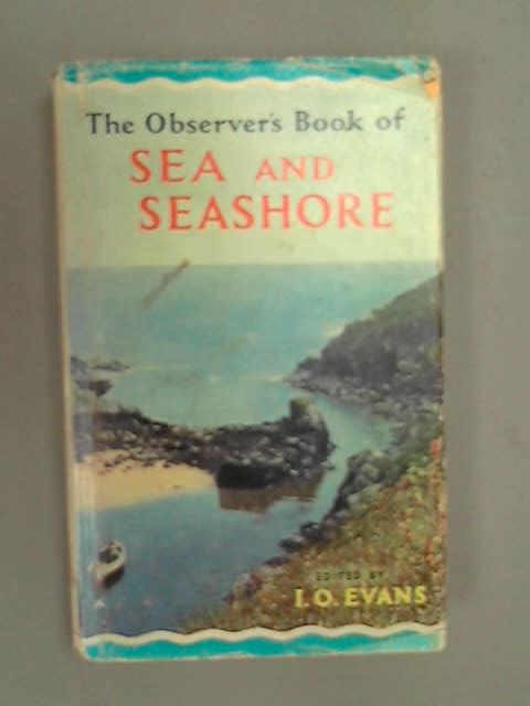 The Observer's Book of Sea and Seashore (Observer's Pocket), I.O. Evans