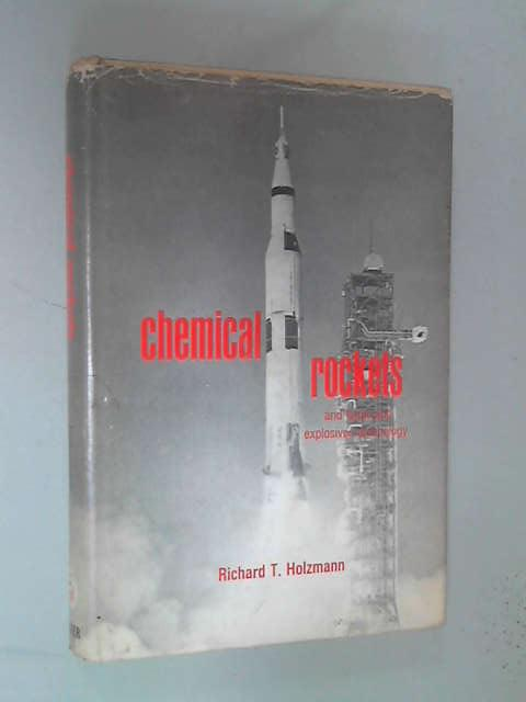 Chemical Rockets and Flame and Explosives Technology, Richard T. Holzmann