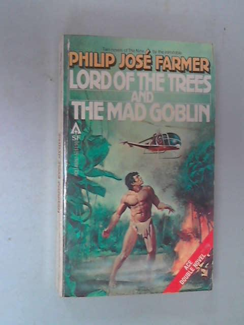 Lord of the Trees and The Mad Goblin, Philip Farmer
