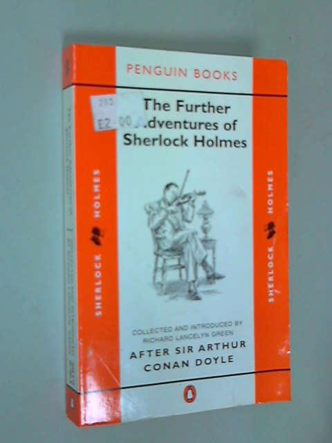 The Further Adventures of Sherlock Holmes: After Sir Arthur Conan Doyle, Richard Lancelyn Green