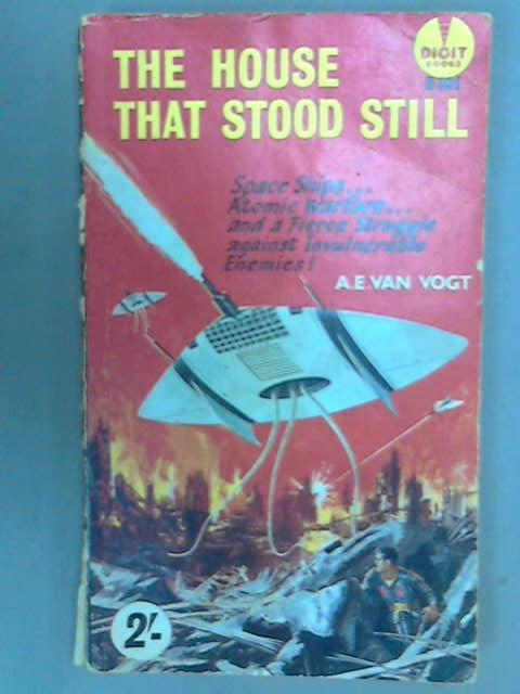 The House That Stood Still, Vogt, A.E.Van