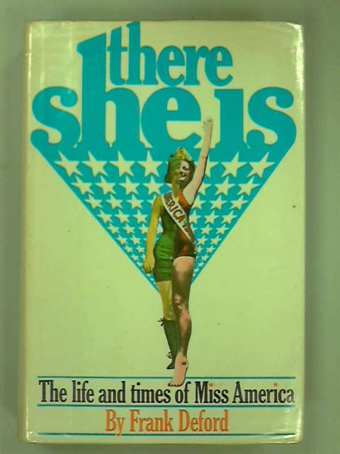There She Is: The Life and Times of Miss America., Frank Deford