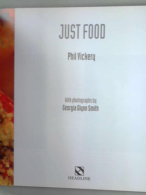 Just Food: No Nonsense, No Fuss, Just Delicious, Vickery, Phil