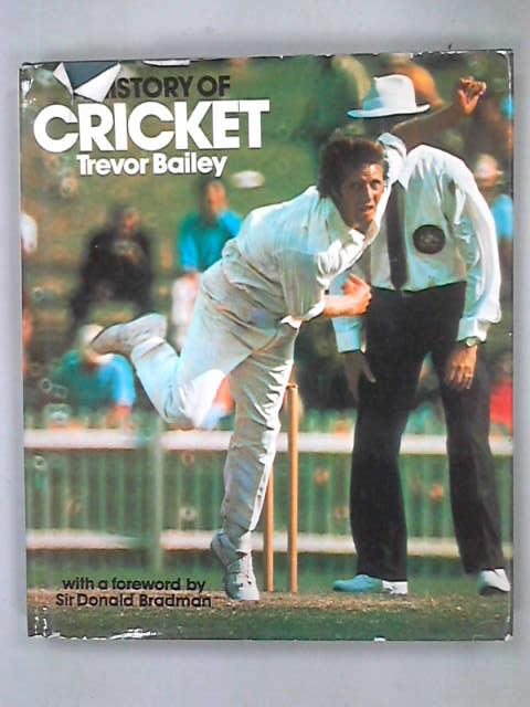History of Cricket, Trevor Bailey