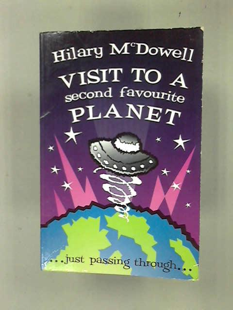 Visit to a Second Favourite Planet: Just Passing Through., Hilary McDowell