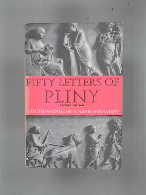 Fifty Letters of Pliny, A.N. Sherwin-White (Editor)