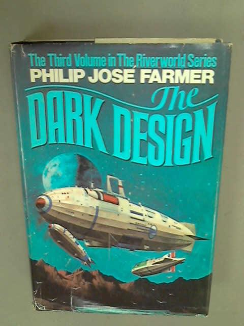 The Dark Design (The Riverworld Series ; 3), Farmer, Philip Jose