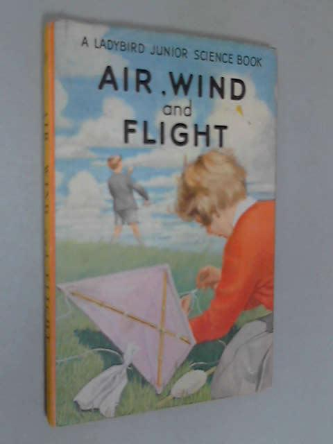 Air, Wind and Flight, F.E. Newing