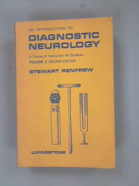 Introduction to diagnostic neurology: v. 2, Renfrew, S.