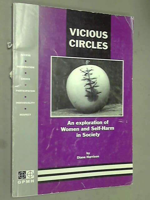 Vicious Circles: Exploration of Women and Self-Harm in Society, Diane Harrison