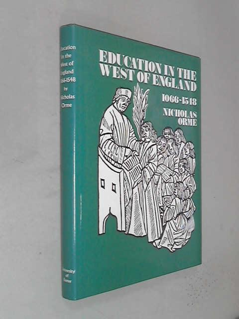 Education in the West of England, 1066-1548, Nicholas Orme