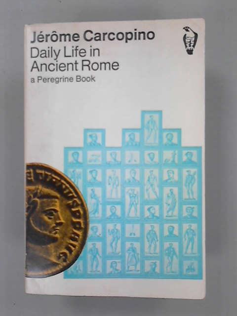 Daily Life in Ancient Rome (Peregrine Books), Carcopino, Jerome