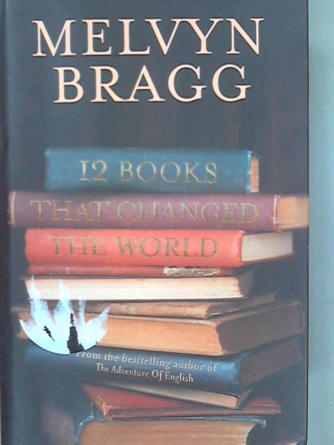 12 Books That Changed the World, Bragg, Melvyn