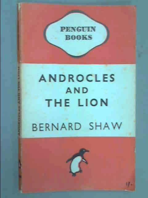 Androcles and the Lion, An Old Fable Renovated (Shaw Library), Bernard Shaw