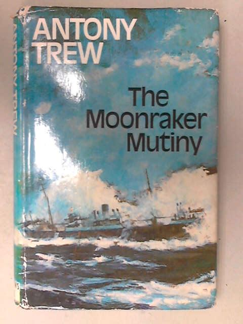 The Moonraker Mutiny, Anthony Trew