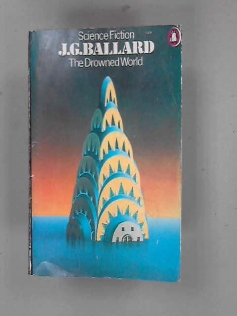 The Drowned World (Science fiction), Ballard, J. G.