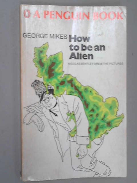 How to be an Alien, Mikes, George