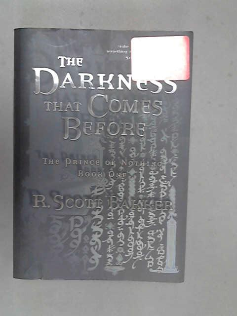 The Darkness That Comes Before (The Prince of Nothing Book 1), R. Scott Bakker