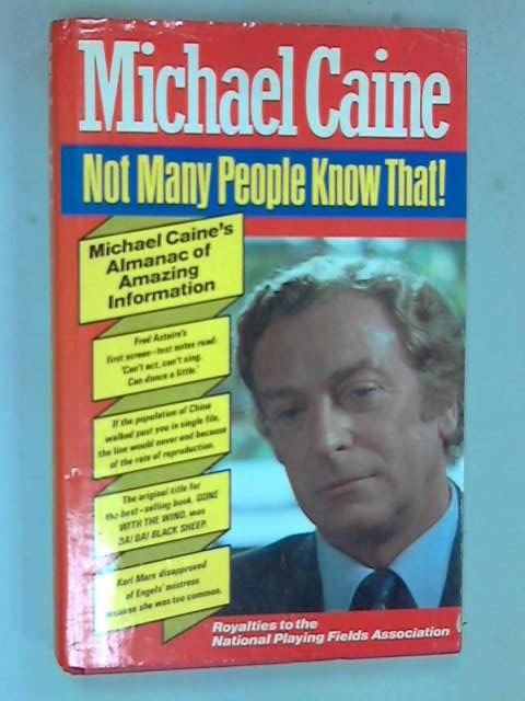And Not Many People Know This Either!, Caine, Michael