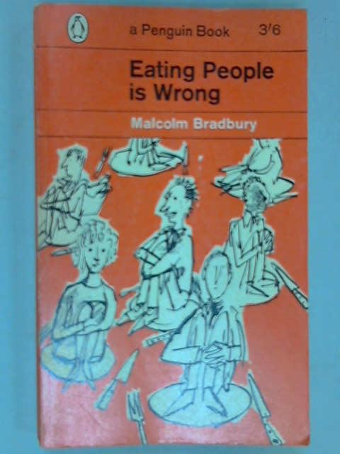 Eating People is Wrong, Bradbury, Malcolm