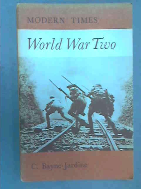 World War II (Modern Times), Bayne-Jardine, Colin